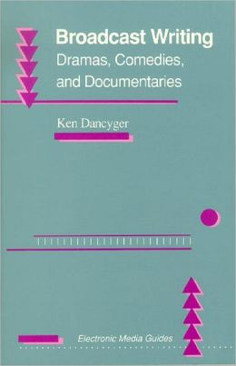 Broadcast Writing: Drama, Comedies, and Documentaries