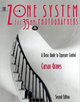 Zone System for 35mm Photographers, The: A Basic Guide to Exposure Control