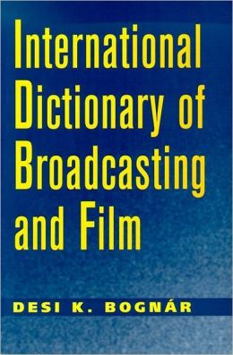 International Dictionary of Broadcasting and Film