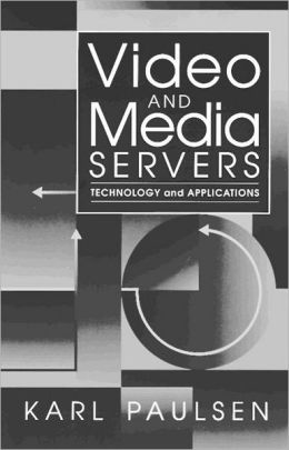 Video and Media Servers: Technology and Applications