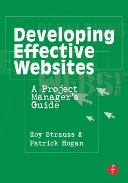 Developing Effective Websites: A Project Manager's Guide