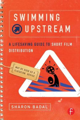 Swimming Upstream: A Lifesaving Guide to Short Film Distribution