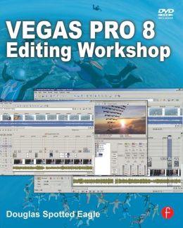 Vegas Pro 8 Editing Workshop