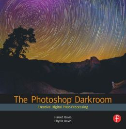 The Photoshop Darkroom: Creative Digital Post-Processing