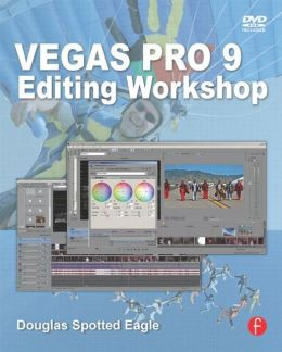 Vegas Pro 9 Editing Workshop