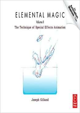 Elemental Magic , Volume 2: The Technique of Special Effects Animation