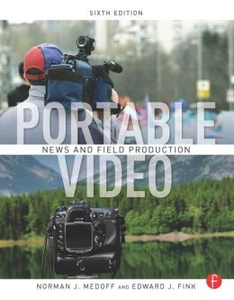 Portable Video: News and Field Production