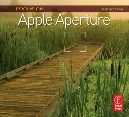 Focus On Apple Aperture: Focus on the Fundamentals