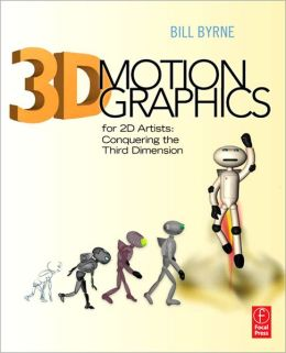 3D Motion Graphics for 2D Artists: Conquering the Third Dimension