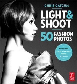 Light and Shoot 50 Fashion Photos
