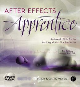 After Effects Apprentice: Real World Skills for the Aspiring Motion Graphics Artist