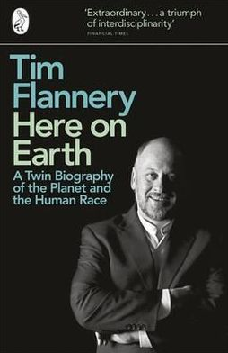 Here on Earth: An Origin Story. Tim Flannery