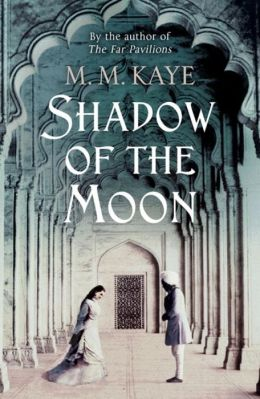 Shadow of the Moon. M.M. Kaye
