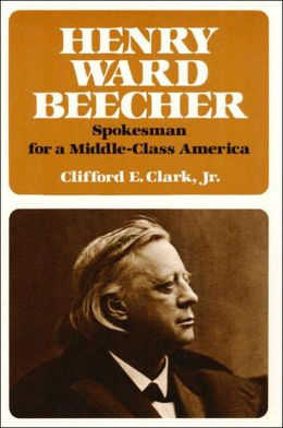 Henry Ward Beecher: Spokesman For A Middle-Class America
