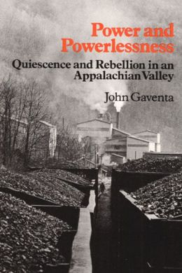 Power and Powerlessness: Quiescence and Rebellion in an Appalachian Valley
