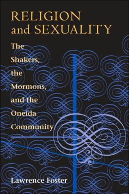 Religion and Sexuality: The Shakers, the Mormons and the Oneida Community