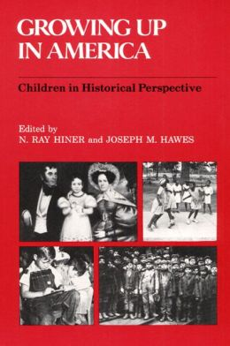 Growing up in America: Children in Historical Perspective