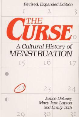 The Curse: A Cultural History of Menstruation
