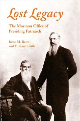Lost Legacy: The Mormon Office of Presiding Patriarch