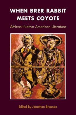 When Brer Rabbit Meets Coyote: African-Native American Literature