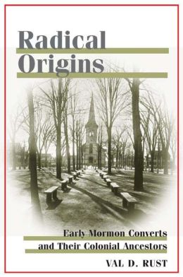 Radical Origins: Early Mormon Converts and Their Colonial Ancestors