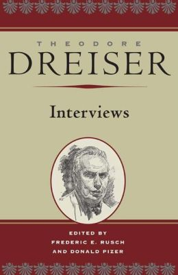 Theodore Dreiser: Interviews(The Dreiser Edition Series)