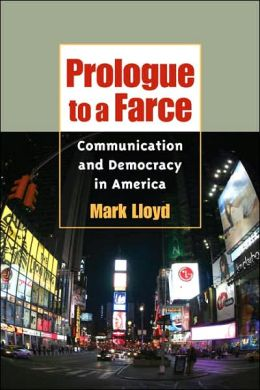 Prologue to a Farce: Democracy and Communication in America