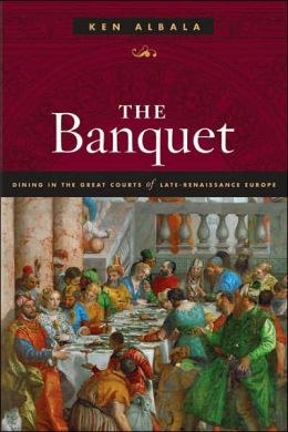 Banquet: Dining in the Great Courts of Late Renaissance Europe