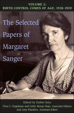 The Selected Papers of Margaret Sanger: Volume 2: Birth Control Comes of Age, 1928-1939