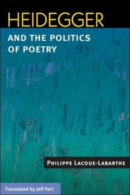 Heidegger and the Politics of Poetry