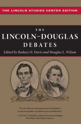 The Lincoln-Douglas Debates: The Know College Lincoln Studies Center Series