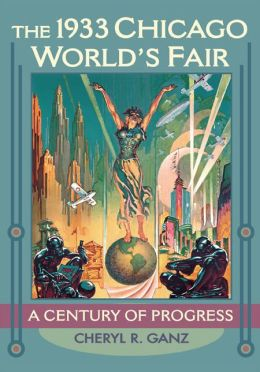 The 1933 Chicago World's Fair: A Century of Progress