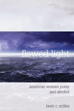 Flawed Light: American Women Poets and Alcohol