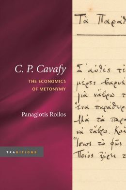 C. P. Cavafy: The Economics of Metonymy (Traditions Series)