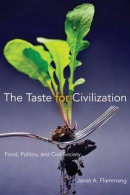 The Taste for Civilization: Food, Politics, and Civil Society