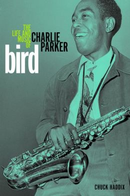 Bird: The Life and Music of Charlie Parker