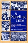 A Sporting Time: New York City and the Rise of Modern Athletics, 1820-1870