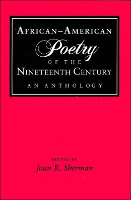 African-American Poetry of the Nineteenth Century: An Anthology