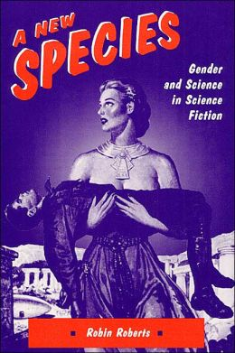 A New Species: Gender and Science in Science Fiction