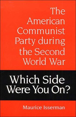 Which Side Were You On?: The American Communist Party During the Second World War
