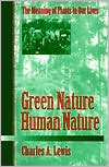 Green Nature/Human Nature: The Meaning of Plants in Our Lives