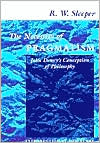 The Necessity of Pragmatism: John Dewey's Conception of Philosophy