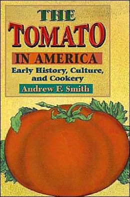 Tomato in America: Early History, Culture, and Cookery