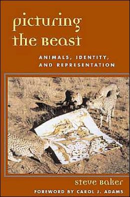 Picturing the Beast: Animals, Identity, and Representation