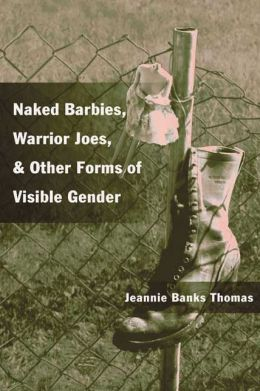 Naked Barbies, Warrior Joes and Visible Gender