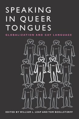 Speaking in Queer Tongues: Globalization and Gay Language