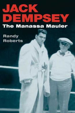 Jack Dempsey: The Manassa Mauler