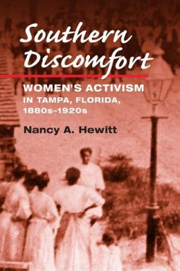 Southern Discomfort: Women's Activism in Tampa, Florida, 1880s-1920s