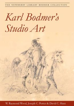 Karl Bodmer's Studio Art: The Newberry Library Bodmer Collection