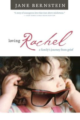 Loving Rachel: A Family's Journey from Grief